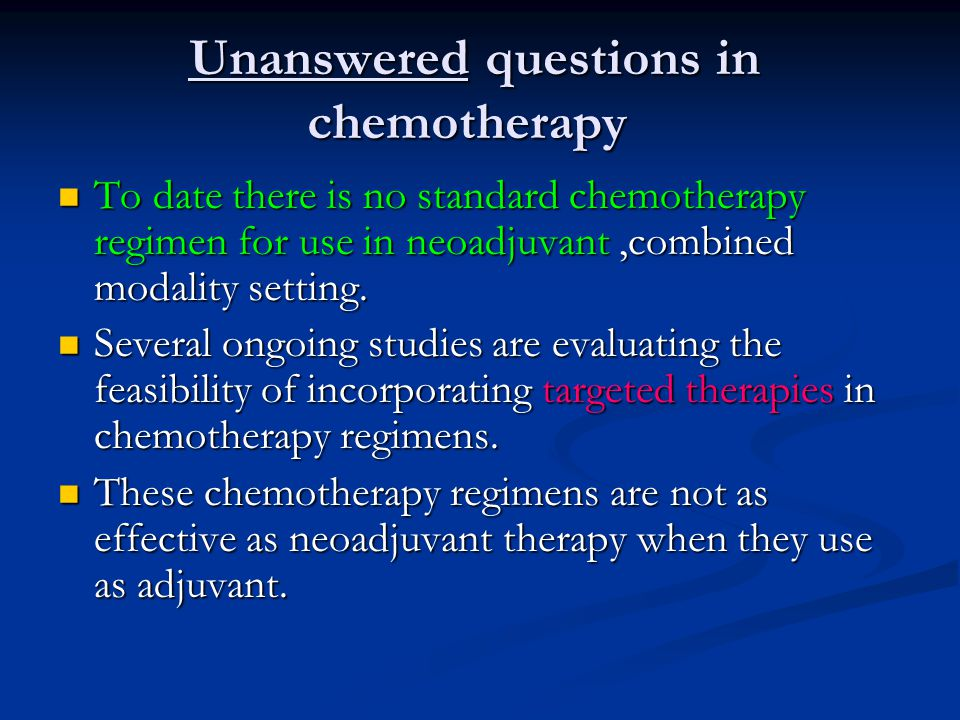 Unanswered questions in chemotherapy