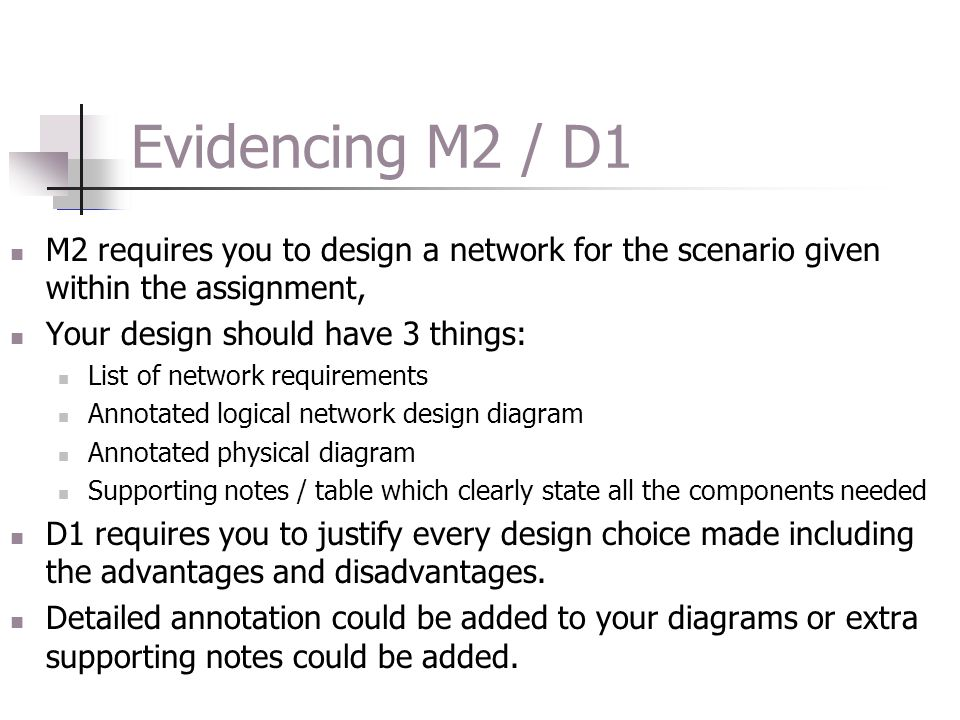 Evidencing M2 / D1 M2 requires you to design a network for the scenario given within the assignment,