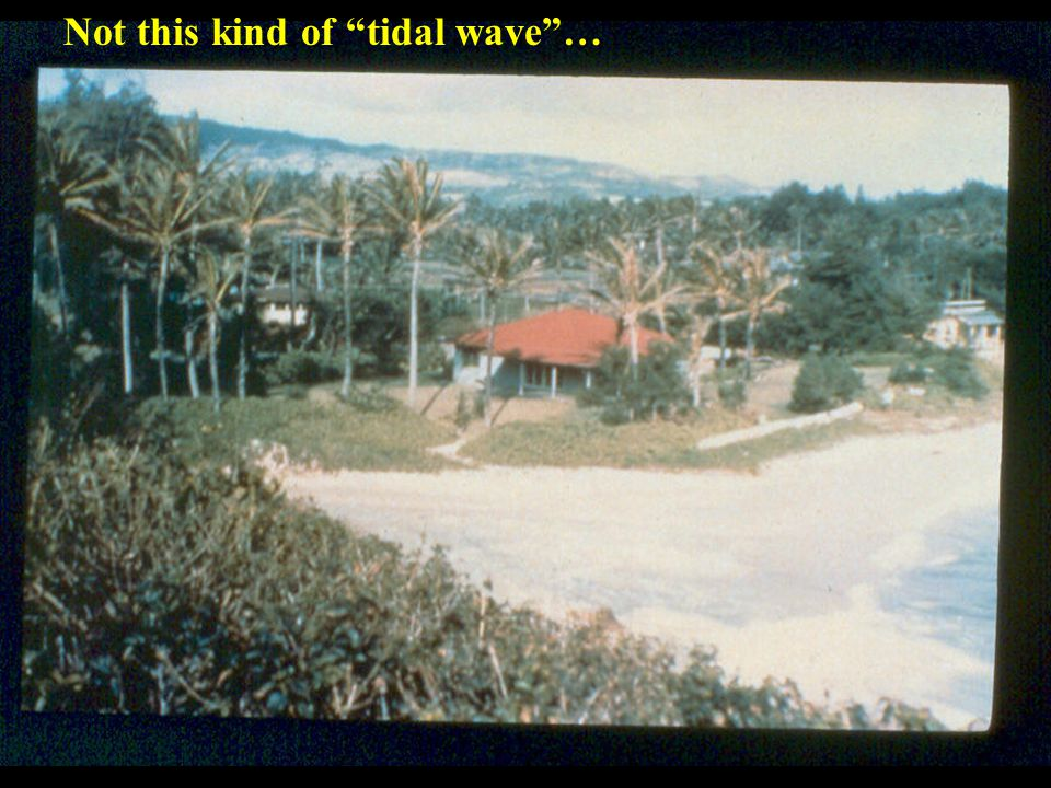Not this kind of tidal wave …