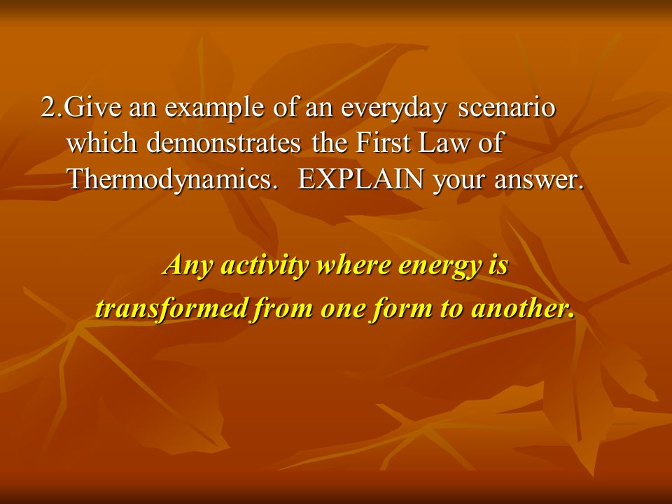 Any activity where energy is transformed from one form to another.