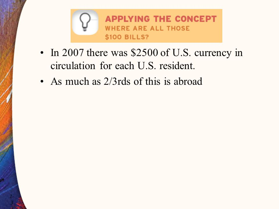 In 2007 there was $2500 of U. S. currency in circulation for each U. S