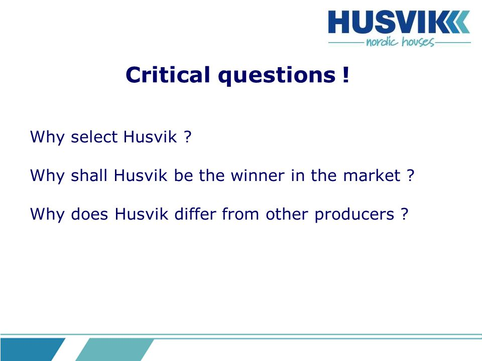 Critical questions ! Why select Husvik