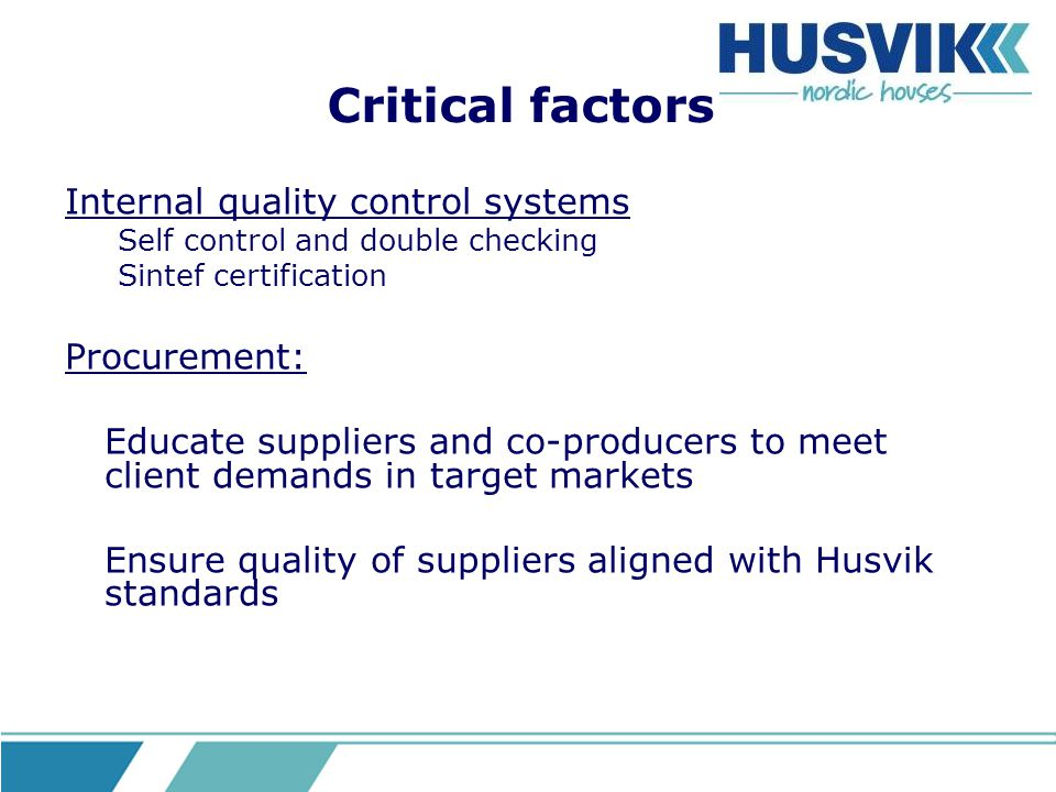 Critical factors Internal quality control systems Procurement: