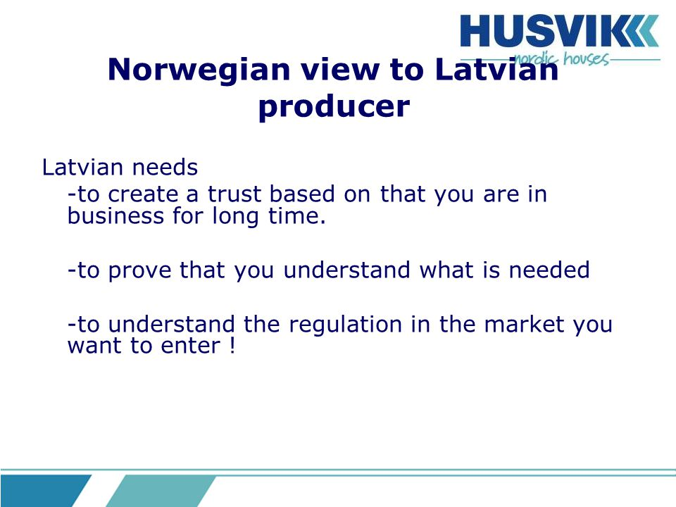 Norwegian view to Latvian producer