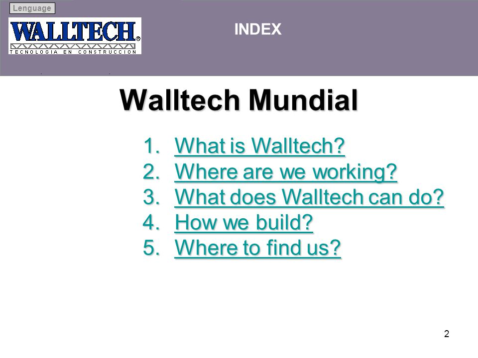 Walltech Mundial What is Walltech Where are we working