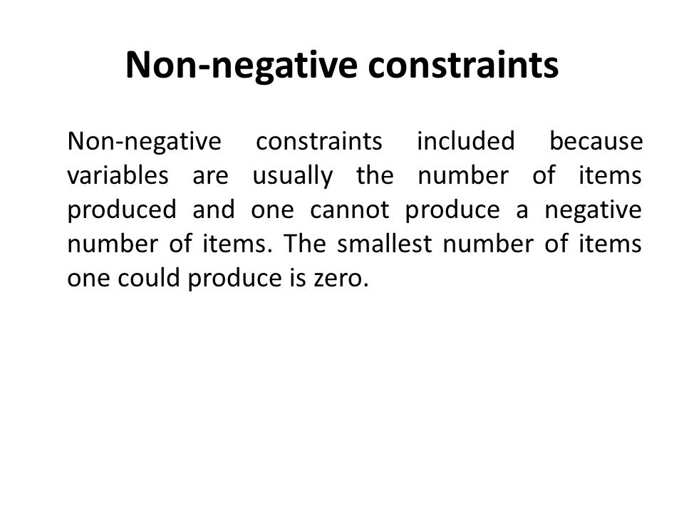 Non-negative constraints