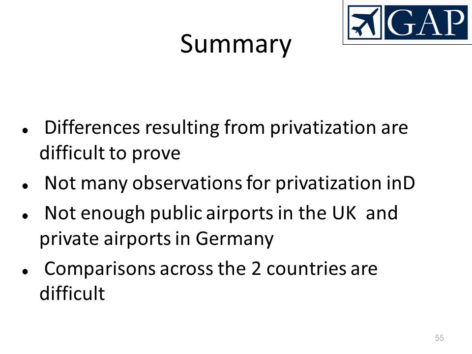 Summary Differences resulting from privatization are difficult to prove. Not many observations for privatization inD.