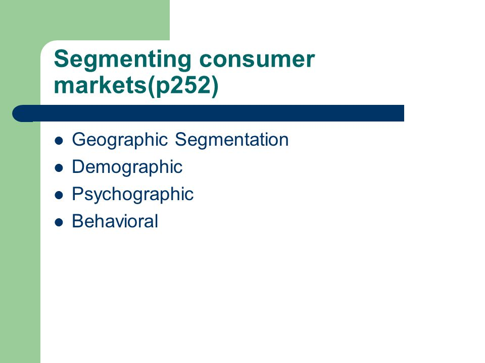 Segmenting consumer markets(p252)
