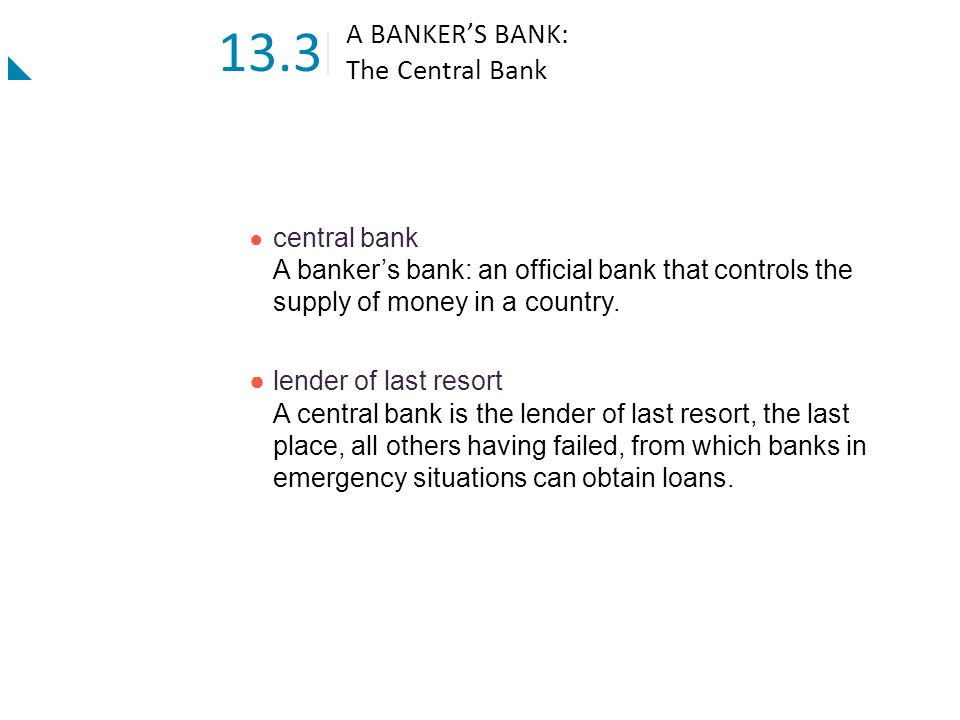 13.3 A BANKER'S BANK: The Central Bank