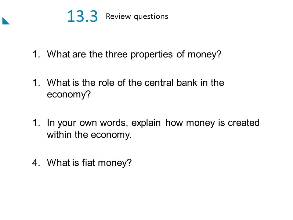 13.3 What are the three properties of money