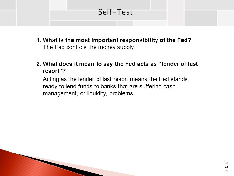 Self-Test 1. What is the most important responsibility of the Fed The Fed controls the money supply.