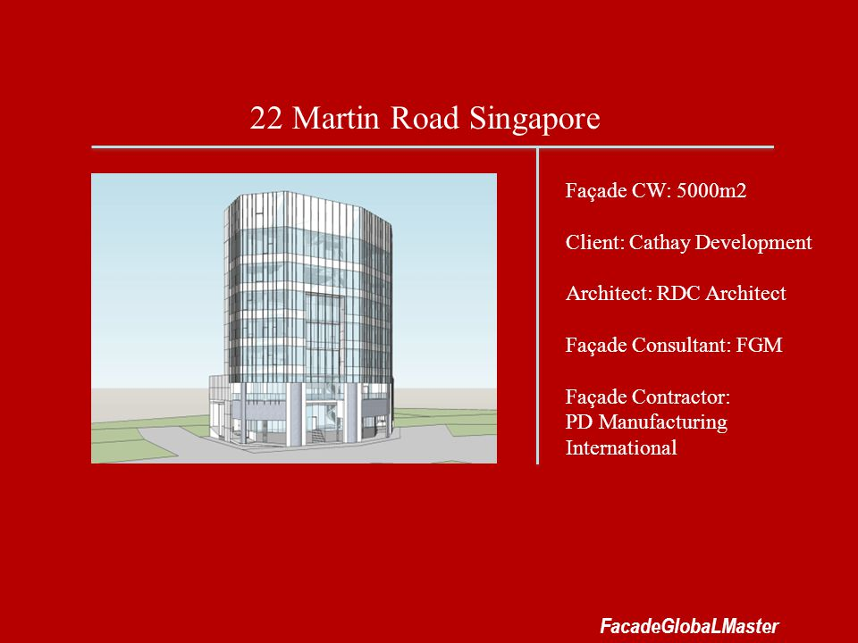 22 Martin Road Singapore Façade CW: 5000m2 Client: Cathay Development