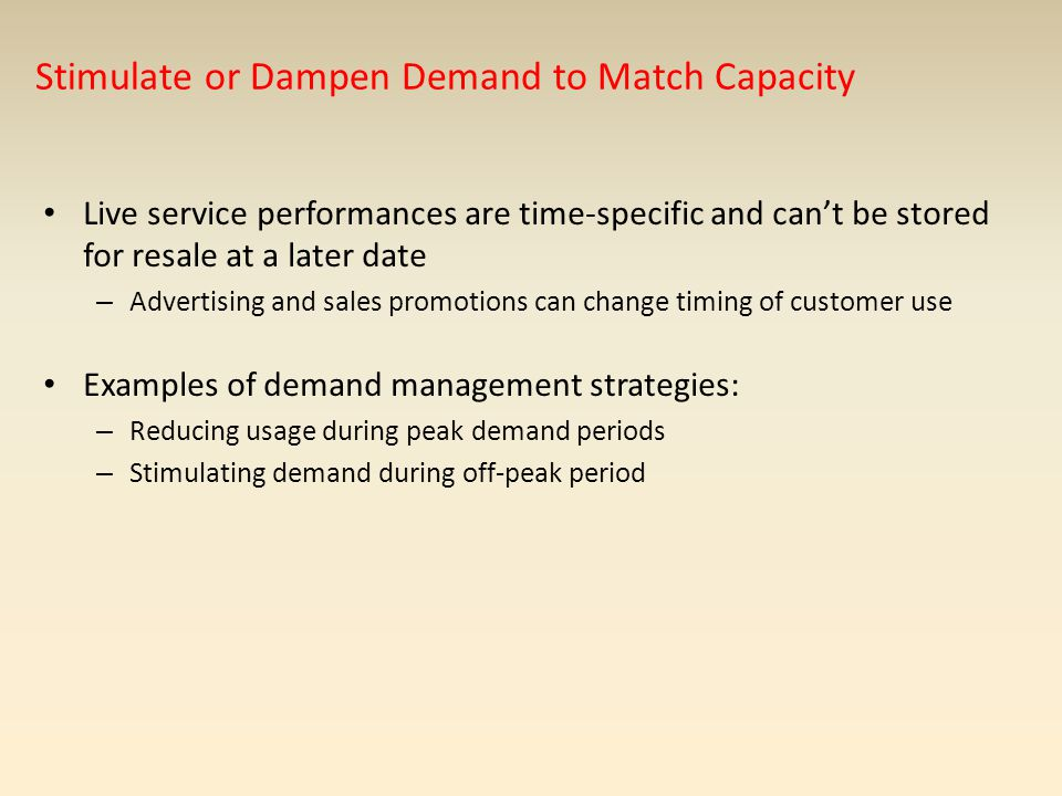 Stimulate or Dampen Demand to Match Capacity