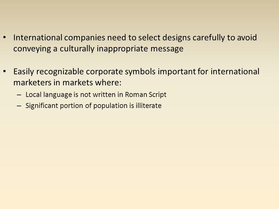 International companies need to select designs carefully to avoid conveying a culturally inappropriate message