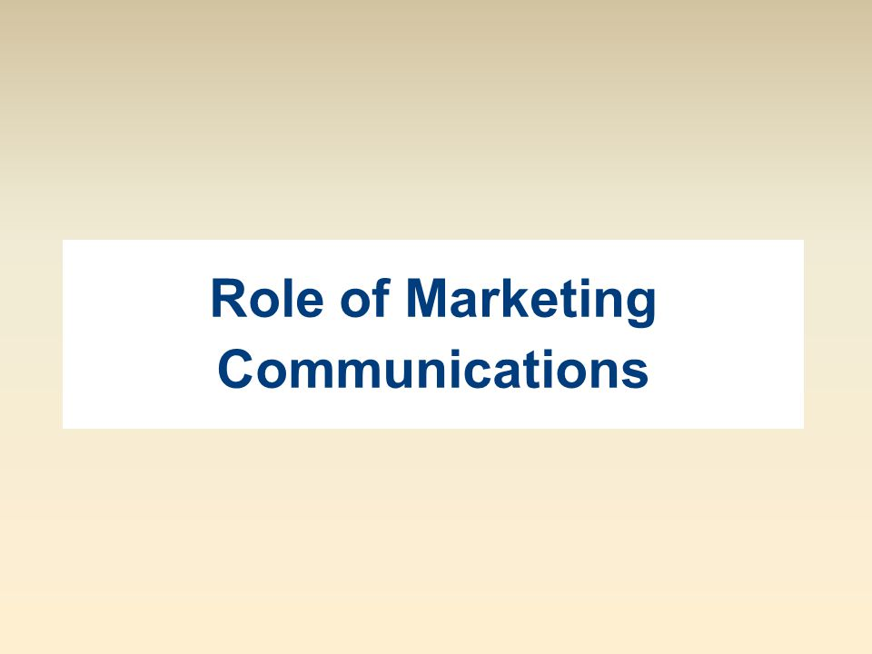 Role of Marketing Communications