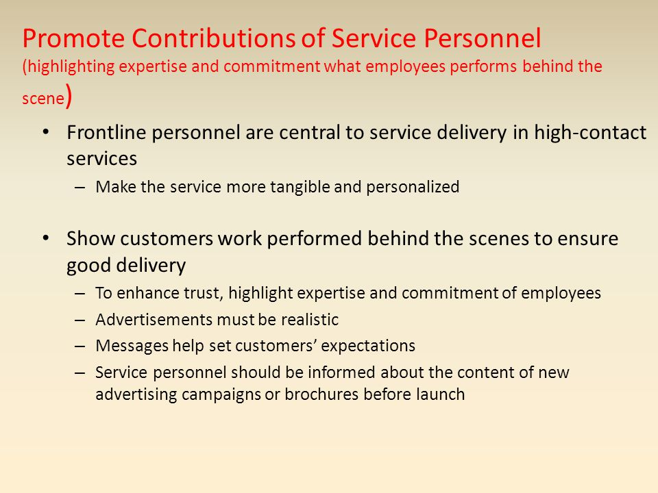 Promote Contributions of Service Personnel (highlighting expertise and commitment what employees performs behind the scene)