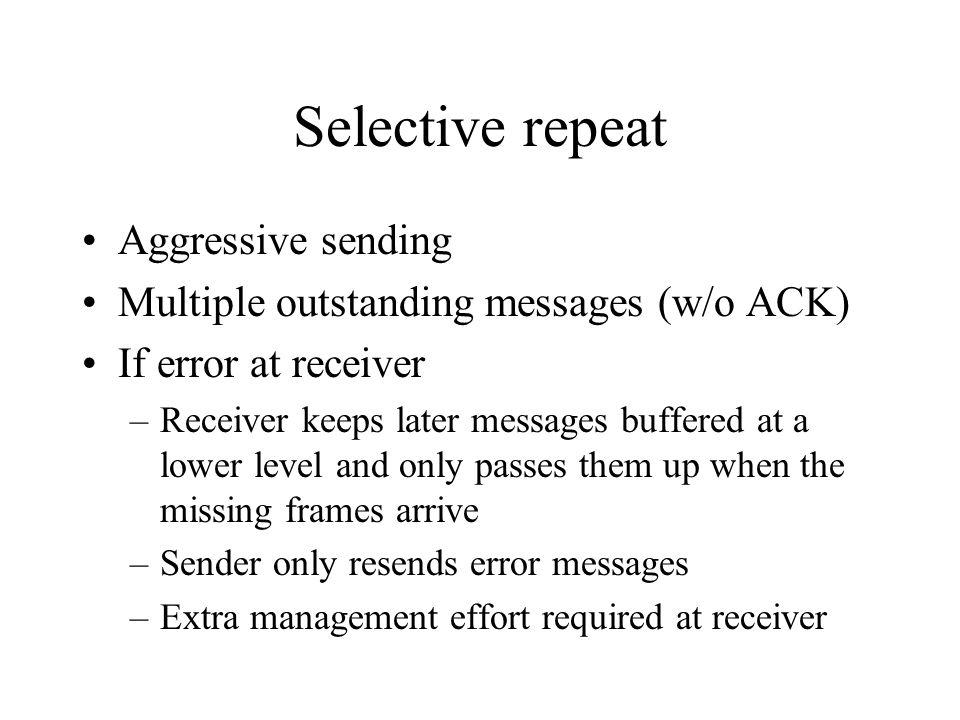 Selective repeat Aggressive sending