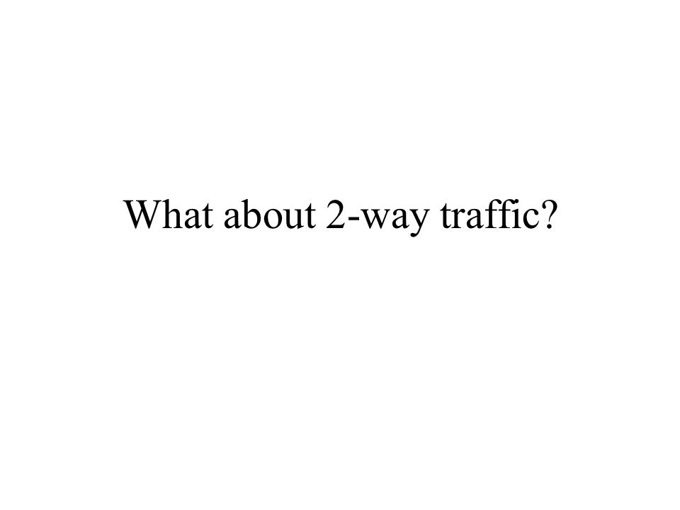 What about 2-way traffic