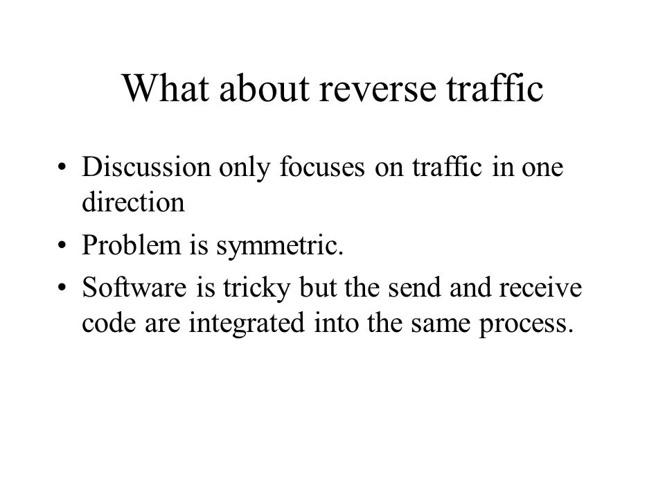 What about reverse traffic