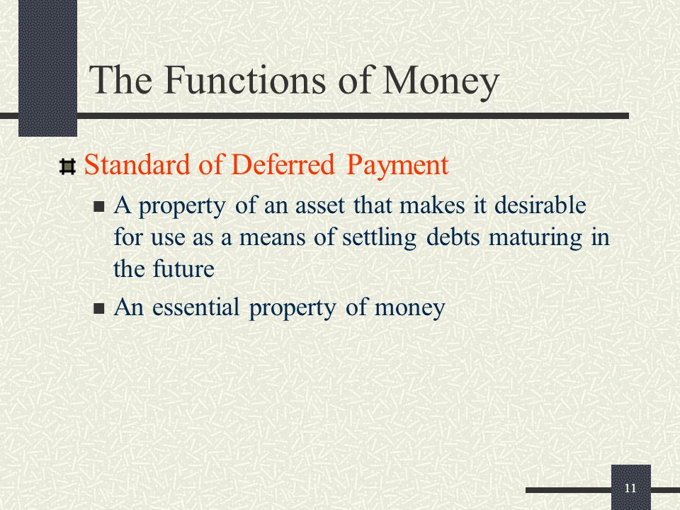 The Functions of Money Standard of Deferred Payment
