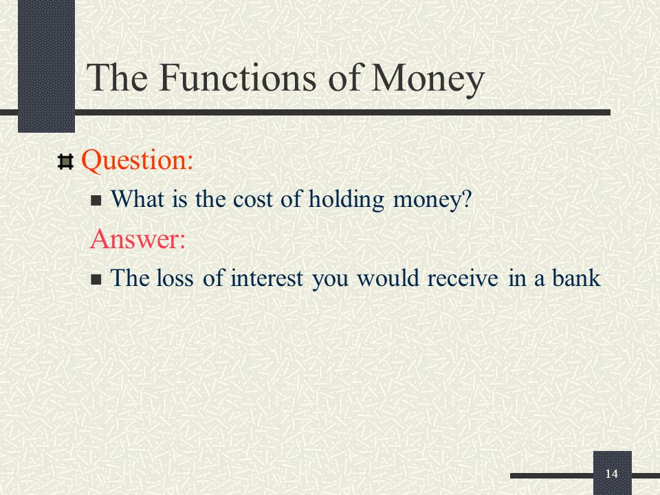The Functions of Money Question: Answer: