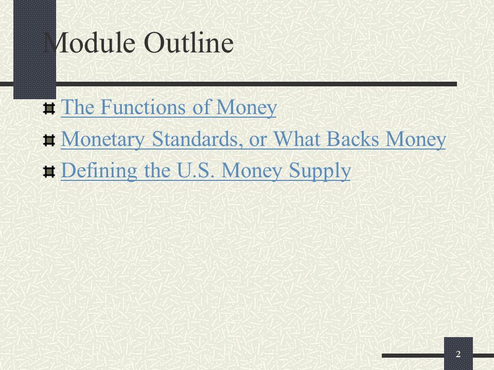 Module Outline The Functions of Money