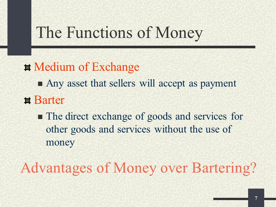 The Functions of Money Advantages of Money over Bartering