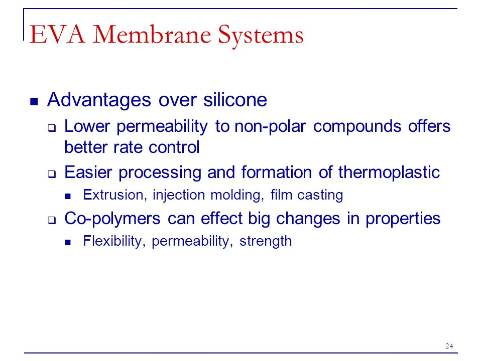 EVA Membrane Systems Advantages over silicone