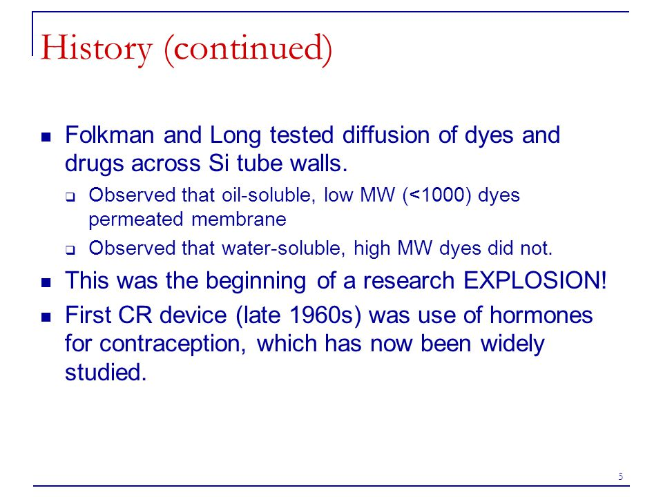 History (continued) Folkman and Long tested diffusion of dyes and drugs across Si tube walls.
