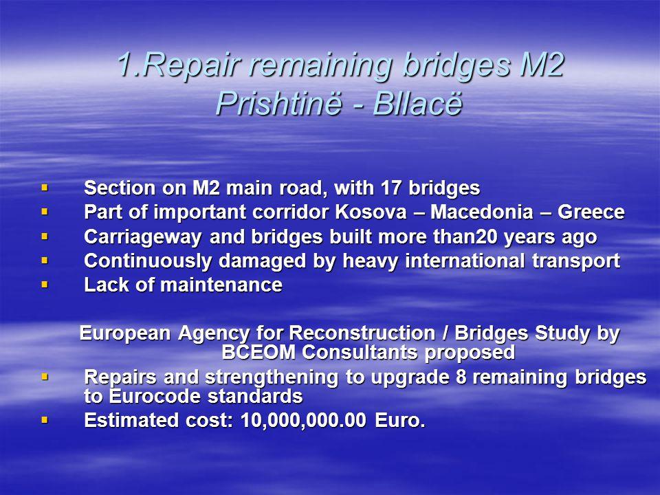 1.Repair remaining bridges M2 Prishtinë - Bllacë