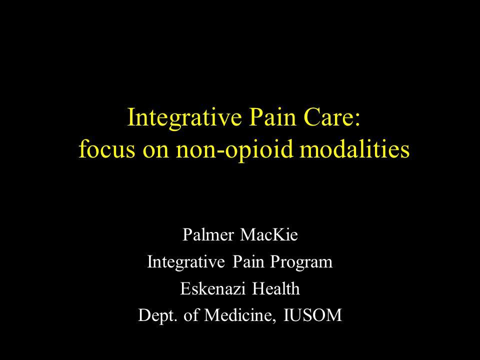 Integrative Pain Care: focus on non-opioid modalities