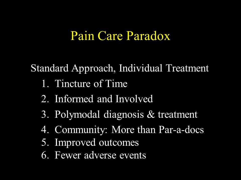 Pain Care Paradox Standard Approach, Individual Treatment