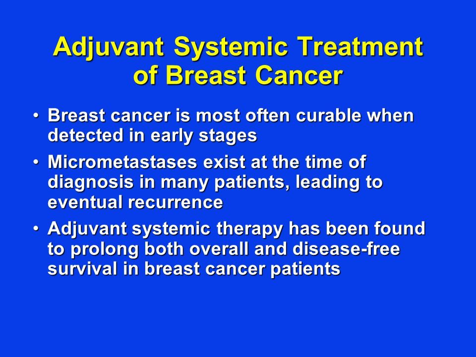 Adjuvant Systemic Treatment of Breast Cancer