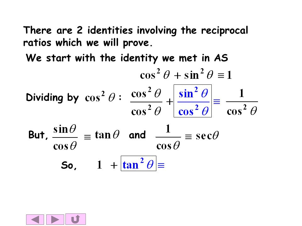 There are 2 identities involving the reciprocal ratios which we will prove.