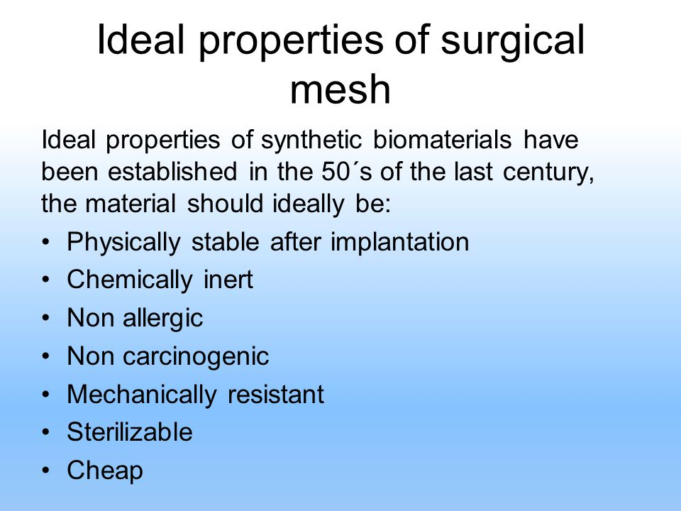Ideal properties of surgical mesh