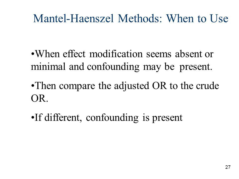 Mantel-Haenszel Methods: When to Use