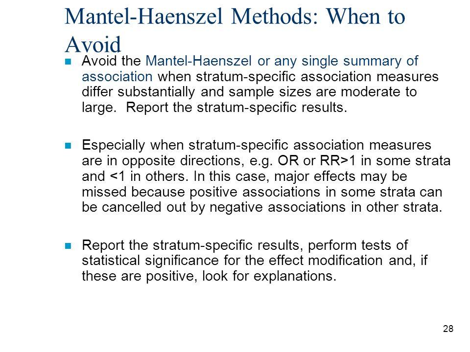 Mantel-Haenszel Methods: When to Avoid
