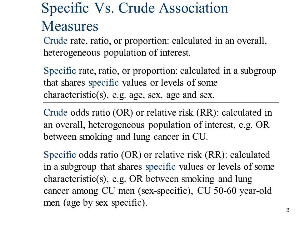 Specific Vs. Crude Association Measures