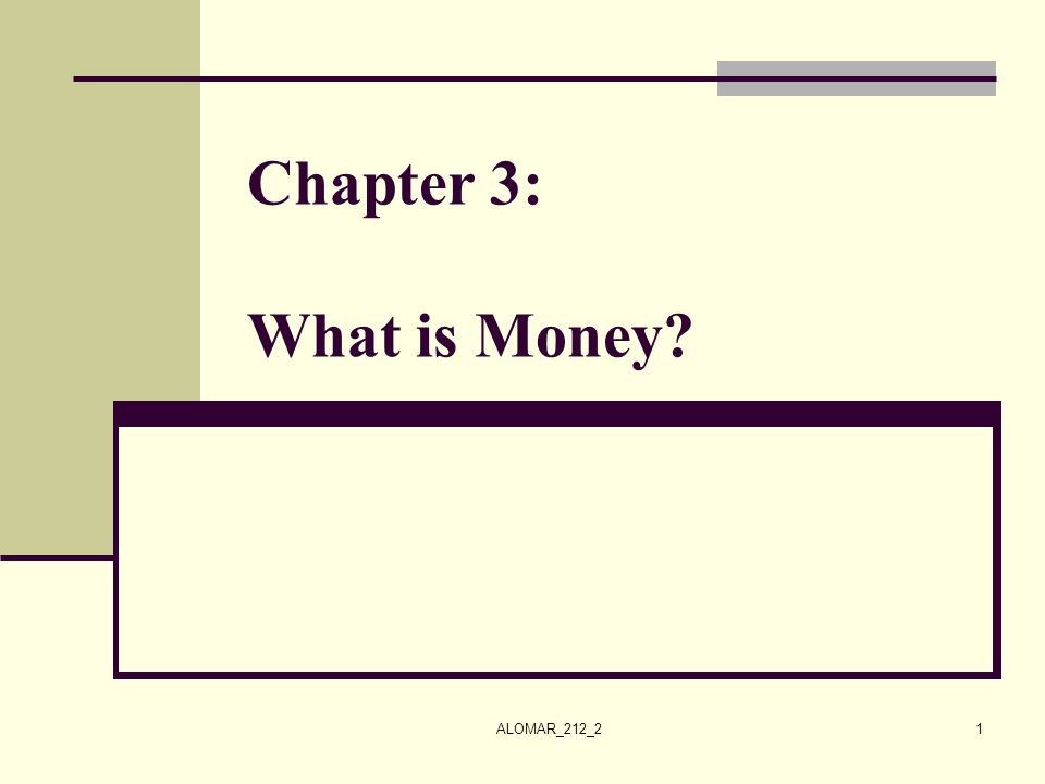 Chapter 3: What is Money ALOMAR_212_2