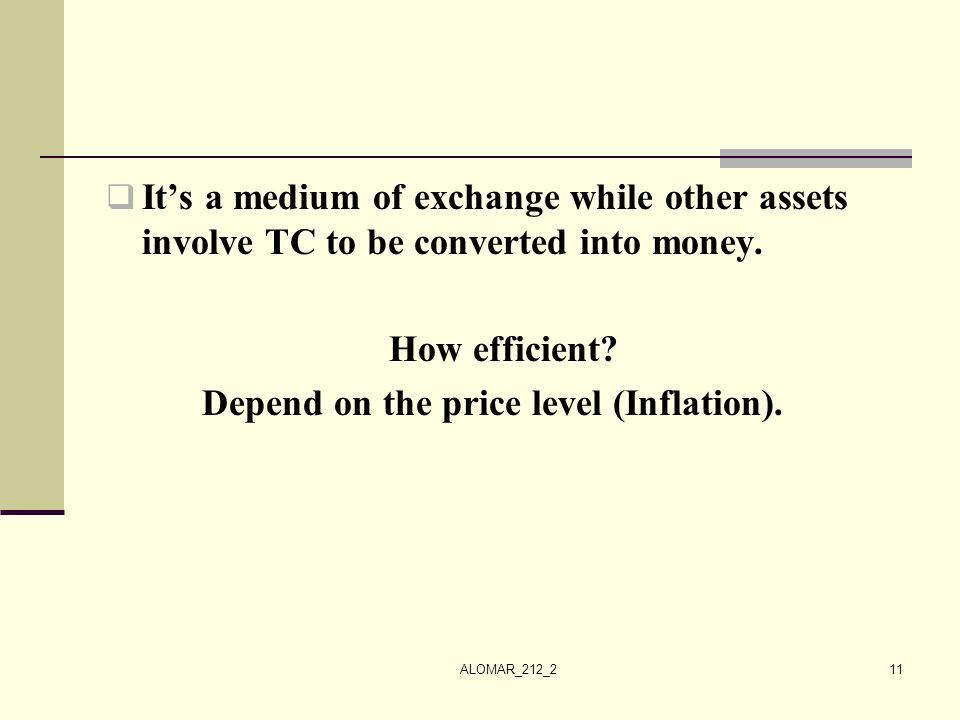 Depend on the price level (Inflation).