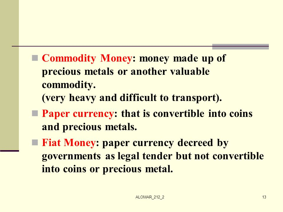 Paper currency: that is convertible into coins and precious metals.