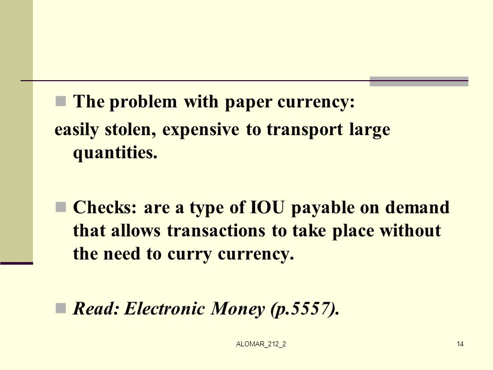 The problem with paper currency: