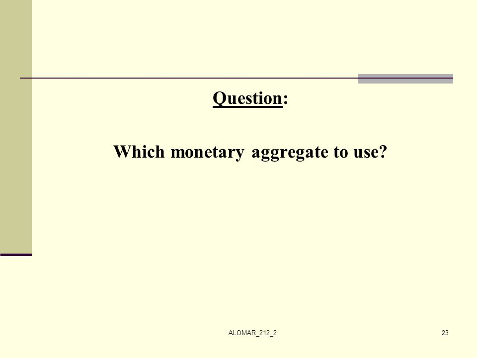 Which monetary aggregate to use