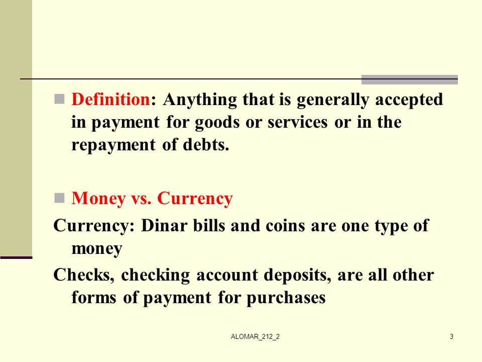 Currency: Dinar bills and coins are one type of money