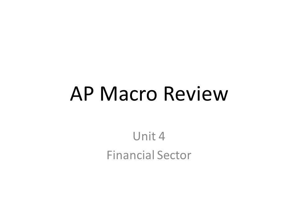 AP Macro Review Unit 4 Financial Sector