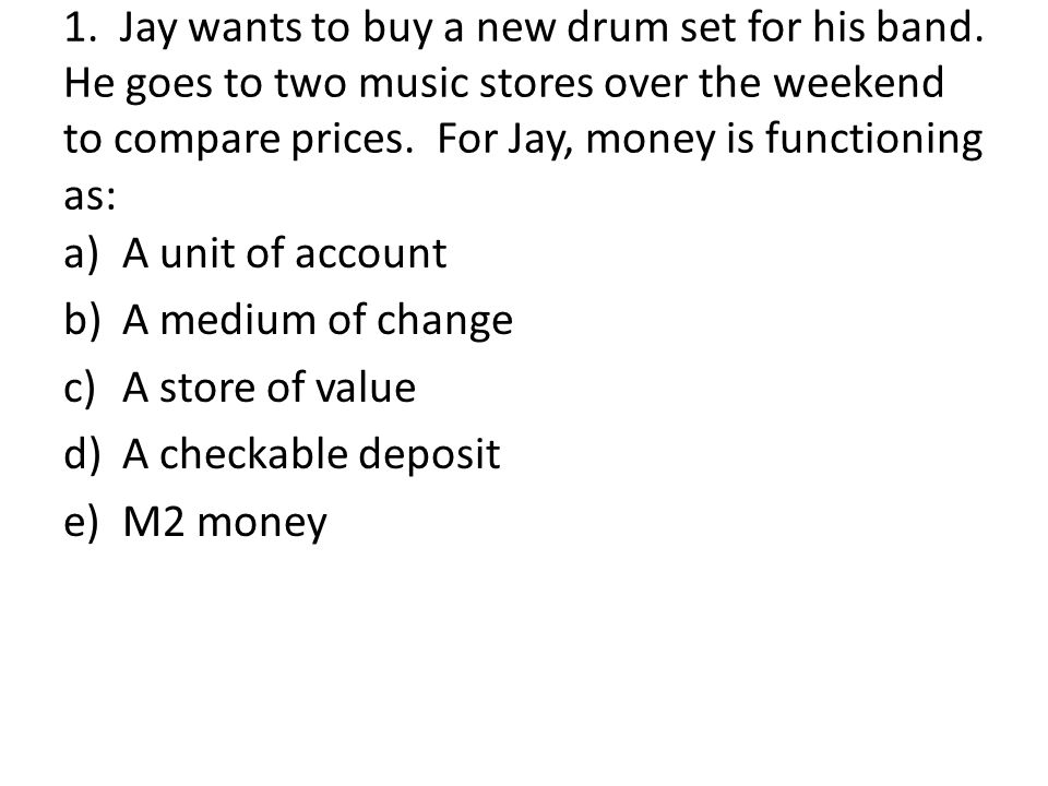 1. Jay wants to buy a new drum set for his band