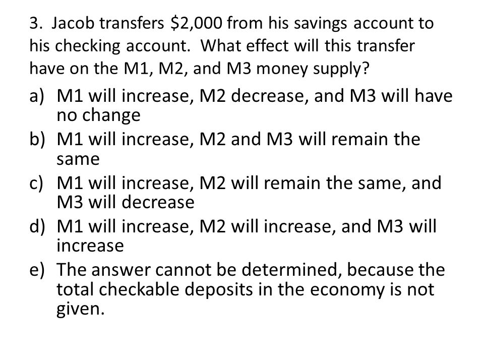 M1 will increase, M2 decrease, and M3 will have no change