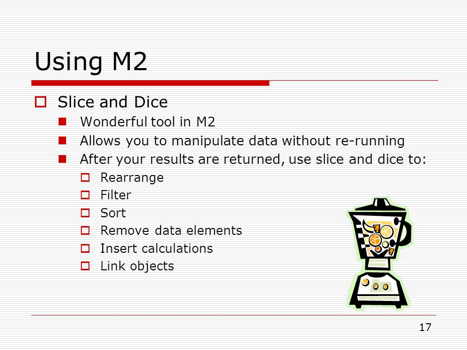 Using M2 Slice and Dice Wonderful tool in M2