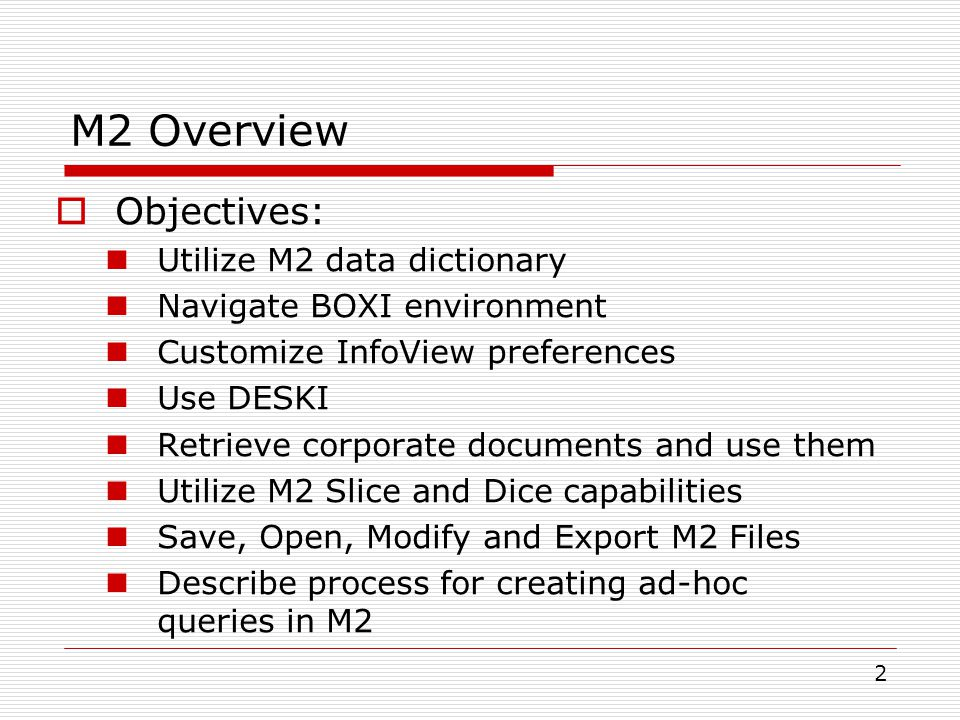 M2 Overview Objectives: Utilize M2 data dictionary
