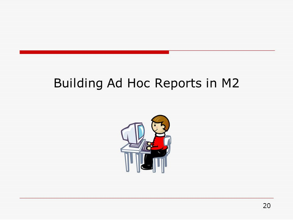 Building Ad Hoc Reports in M2